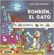 RONRON EL GATO (Coleccion Leo Con Figuras) (Spanish Edition) (Spanish) Paperback – December 28, 2007