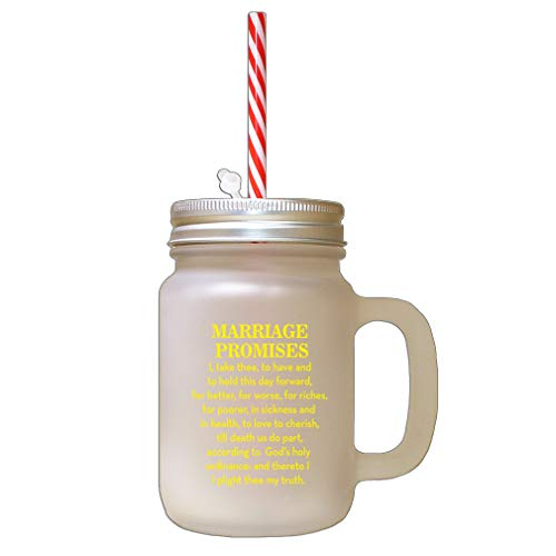 Yellow Marriage Promises I Take Three To Have And To Hold This Day Forward For Better Frosted Glass Mason Jar With Straw -