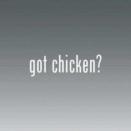 (Got Chicken -die Cut - Vinyl- Die Cut Decal Bumper Sticker For Windows, Cars, Trucks, Laptops, Etc.)