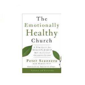 The Emotionally Healthy Church: A Strategy for Discipleship That Actually Changes Lives (Updated, Expanded