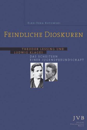 feindliche-dioskuren-theodor-lessing-und-ludwig-klages-das-scheitern-einer-jugendfreundschaft-1885-1899