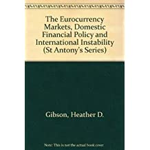 The Eurocurrency Markets, Domestic Financial Policy and International Instability