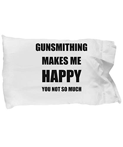 Gunsmithing Pillowcase Pillow Cover Case Lover Fan Funny Gift Idea for Bed Set Standard Size 20x30 Makes Me Happy
