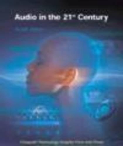 Audio in the 21st Century (Engineer to Engineer series)