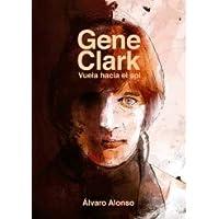 GENE CLARK: VUELA HACIA EL SOL