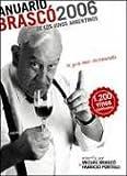 img - for Anuario Brasco 2006 de Los Vinos Argentinos (Spanish Edition) book / textbook / text book