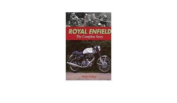 Royal Enfield: The Complete Story - Mick Walker KSIÄĹťKA ...