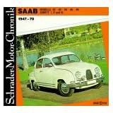 Schrader-Motor-Chronik, Band 55: Saab. Modelle 92, 93, 95, 96, 99, Sonett I, II und III 1947 - 70