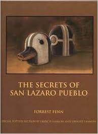 The Secrets of San Lazaro Pueblo: Forrest Fenn: 9780967091723