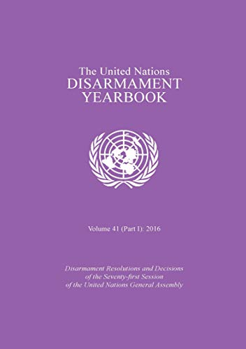 United Nations Disarmament Yearbook 2016. Part I
