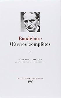 Oeuvres complètes - La Pléiade 01 par Baudelaire