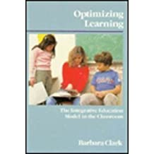 Optimizing Learning: The Integrative Education Model in the Classroom
