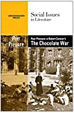 Peer Pressure in Robert Cormier's the Chocolate War, , 0737746211