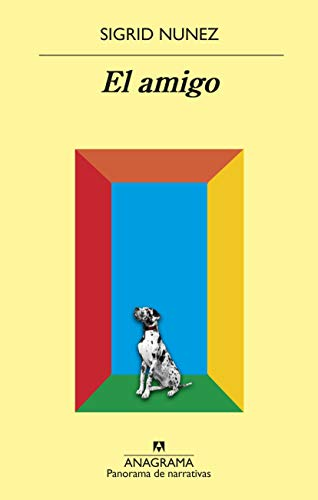 El amigo (Panorama de narrativas nº 1008) por Sigrid Nunez
