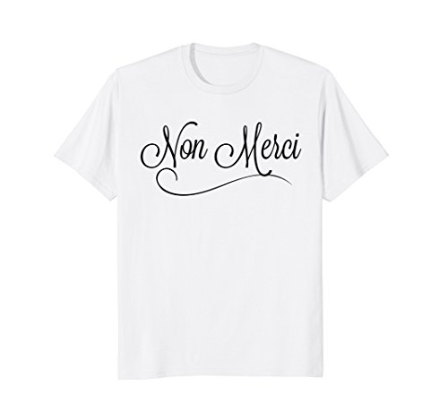 French Saying T-shirt Non Merci Means No - Sayings French Tshirts With