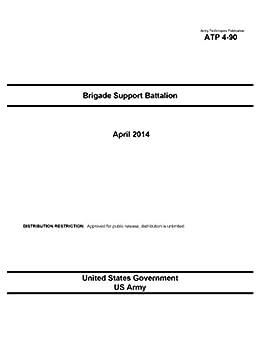 Army Techniques Publication ATP 4-90 Brigade Support Battalion April 2014