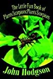 The Little Fun Book of Plants/Scorpions:Plants/Scorpions, John Hodgson, 1410749053