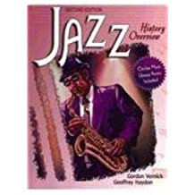 Jazz History Overview by Gordon Vernick, Geoffrey Haydon (August 16, 2007) Paperback