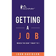 Getting a job: When you don't want to (Secondhalfer Book 2)