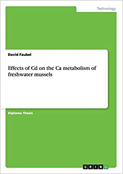 David Faubel - Effects Of Cd On The Ca Metabolism Of Freshwater Mussels