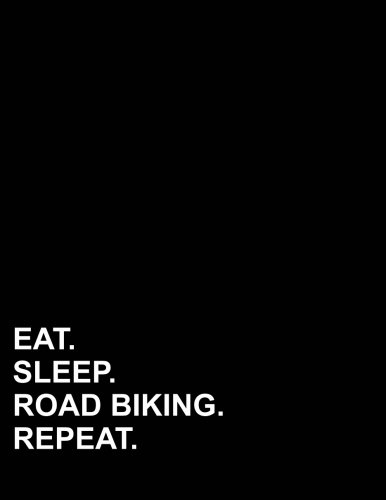 "Download Eat Sleep Road Biking Repeat: Contractor Appointment Book 2 Columns Appointment At A Glance, Daily Appointment Books, Appointment Reminder, 8.5"" x 11"", 110 pages (Volume 62) PDF"