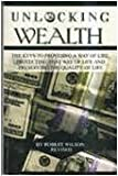 Unlocking Wealth, Wilson, Robert, 0972106502
