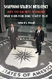 Sharpening Strategic Intelligence : Why the CIA Gets It Wrong and What Needs to Be Done to Get It Right, Russell, Richard L., 0521878152