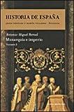 Monarquía e Imperio: Historia de España Vol. 3
