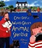 One Day at Wood Green Animal Shelter, Patricia Casey, 0763612103