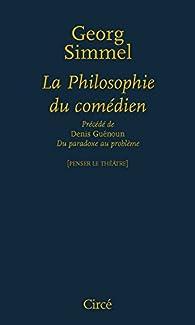 La philosophie du comédien par Georg Simmel