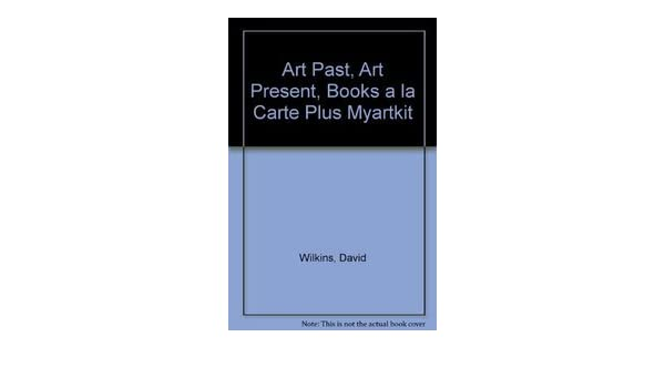 art past art present books a la carte plus myartkit 6th edition