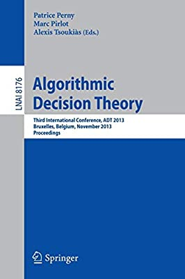 Algorithmic Decision Theory: Third International Conference