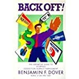 Back Off!: The Definitive Guide to Stopping Collection Agency Harassment
