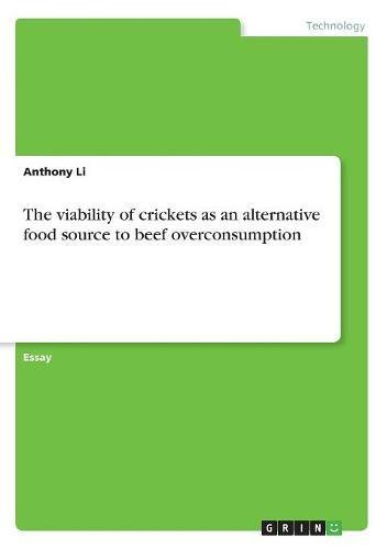 Read Online The Viability of Crickets as an Alternative Food Source to Beef Overconsumption ebook