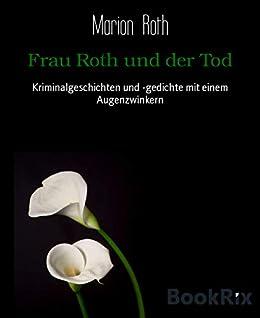 Amazoncom Frau Roth Und Der Tod Kriminalgeschichten Und