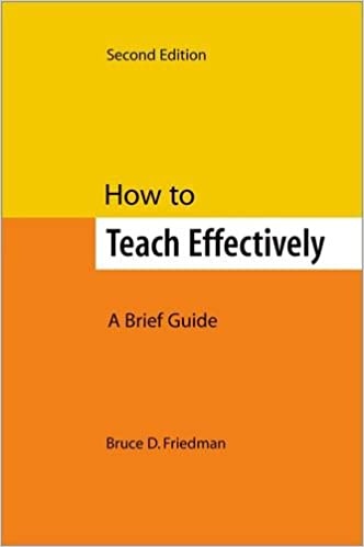 How to Teach Effectively, Second Edition: A Brief Guide: Bruce D ...