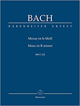 バッハ, J. S.: ミサ曲 ロ短調 BWV 232/ヴォルフ編 (新バッハ全集版) /ベーレンライター社/スコア オーケストラ付合唱