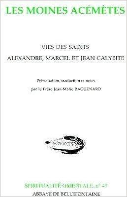 Livres gratuits LES MOINES ACEMETES. Vies des saints Alexandre, Marcel et Jean Calybite pdf, epub