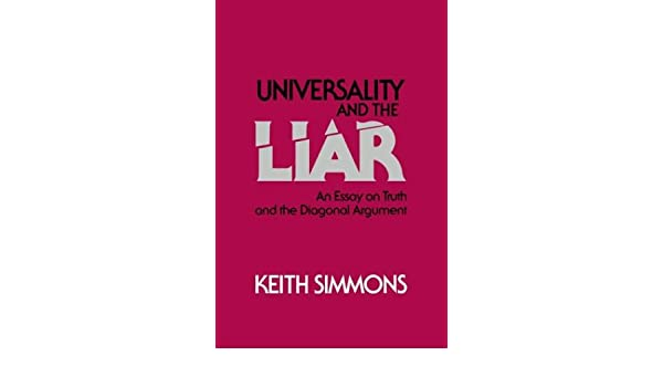 Amazoncom Universality And The Liar An Essay On Truth And The  Amazoncom Universality And The Liar An Essay On Truth And The Diagonal  Argument  Keith Simmons Books An Essay On Newspaper also Example Essay Thesis  How To Write A Proposal For An Essay