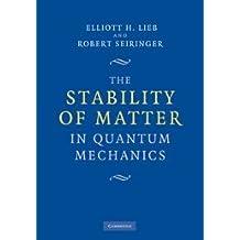 The Stability of Matter in Quantum Mechanics