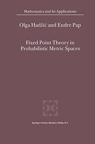 Fixed Point Theory in Probabilistic Metric Spaces (Mathematics and Its Applications)