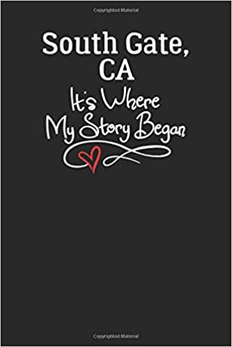City Of South Gate >> South Gate Ca It S Where My Story Began 6x9 South Gate Ca