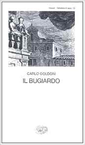 Bugiardo: Carlo Goldoni: 9788806067755: Amazon.com: Books
