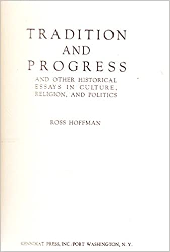 Argumentative Essay Sample High School Tradition And Progress  And Other Historical Essays In Culture Religion  And Politics Essay And General Literature Index Reprint Series Ross John   Essays On Importance Of English also What Is A Thesis For An Essay Tradition And Progress  And Other Historical Essays In Culture  Essay On English Language