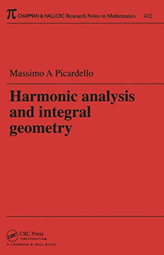 - Harmonic Analysis and Integral Geometry (Chapman & Hall/CRC Research Notes in Mathematics Series)