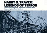 Harry G. Traver : Legends of Terror, Munch, Richard W., 0935408029