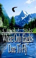 Download Where Only Eagles Dare to Fly PDF