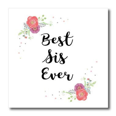 - 3dRose InspirationzStore - Love Series - Floral Best Sis Ever Pretty Watercolor Pink Flowers Sister Love Gift - 10x10 Iron on Heat Transfer for White Material (ht_315718_3)