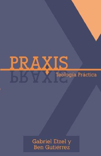 Praxis (Spanish Edition)
