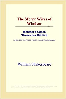The Merry Wives of Windsor (Webster's Czech Thesaurus Edition)